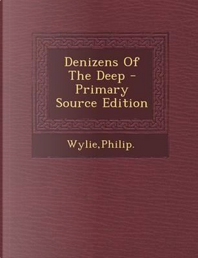 Denizens of the Deep by Philip Wylie