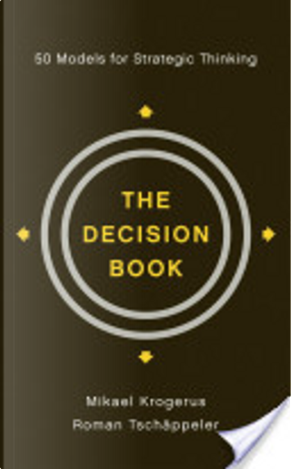 The Decision Book: 50 Models for Strategic Thinking by Mikael Krogerus