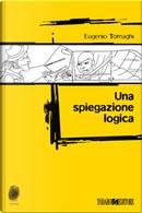 Una spiegazione logica by Eugenio Tornaghi