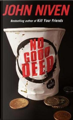 No Good Deed by John Niven