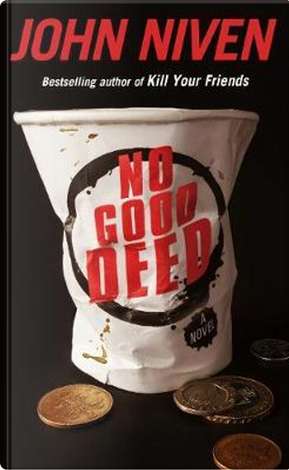 No Good Deed by John Niven