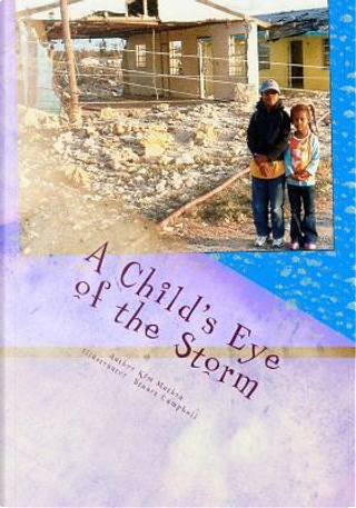 A Child's Eye of the Storm by Kim Muthra