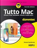 Tutto Mac for dummies. IPhone, iPad, iMac, MacBook, iTunes e molto altro by Simone Gambirasio