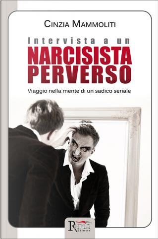 Intervista a un narcisista perverso by Cinzia Mammoliti