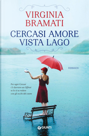 Cercasi amore vista lago by Virginia Bramati