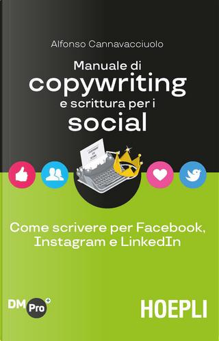 Manuale di copywriting e scrittura per i social by Alfonso Cannavacciuolo