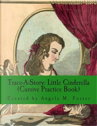 Little Cinderella by Angela M. Foster
