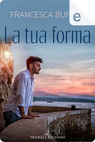 La tua forma by Francesca Bufera