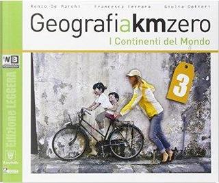 Geografia. I Continenti Del Mondo + Atlante. Per la Scuola Media by R. De Marchi