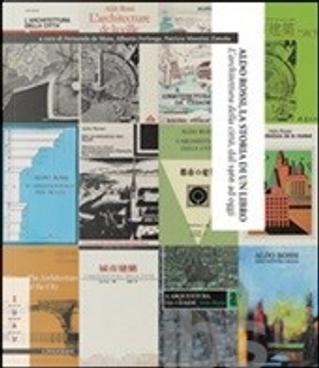 Aldo Rossi, la storia di un libro