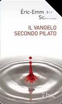 Il Vangelo secondo Pilato by Éric-Emmanuel Schmitt