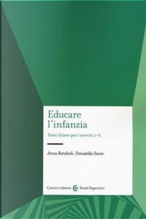 Educare l'infanzia. Temi chiave per i servizi 0-6 by Anna Bondioli