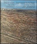 From Galilee to the Negev. Ediz. illustrata by Stephen Shore