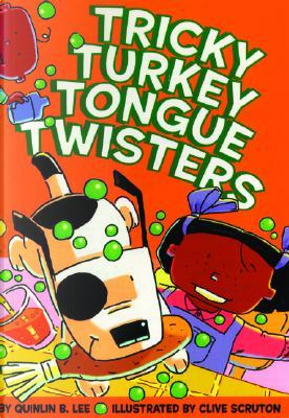 Tricky Turkey Tongue Twisters by Quinlan B. Lee
