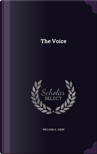 The Voice by William A Aikin