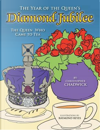 The Year of the Queen's Diamond Jubilee by Christopher Chadwick