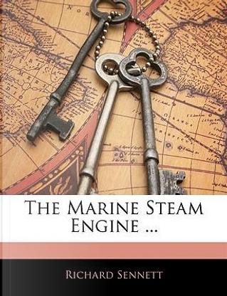 The Marine Steam Engine ... by Richard Sennett