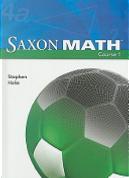 Saxon Math, Course 1 by Stephen Hake