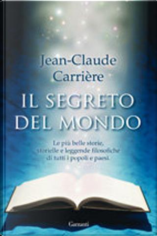 Il segreto del mondo by Jean-Claude Carriere