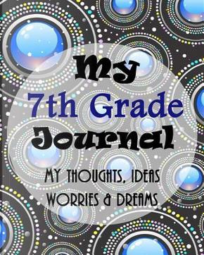 My 7th Grade Journal by Blazing Fields Press