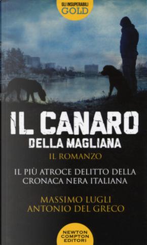 Il canaro della Magliana by Antonio Del Greco, Massimo Lugli