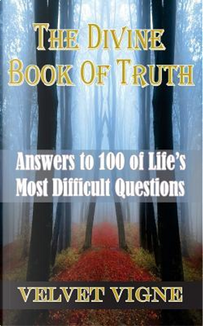The Divine Book of Truth by Velvet Vigne