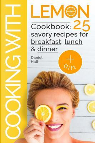 Cooking With Lemon by Daniel Hall