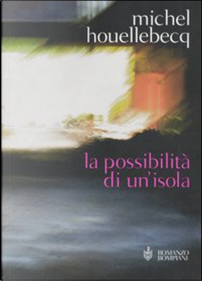 La possibilità di un'isola by Michel Houellebecq