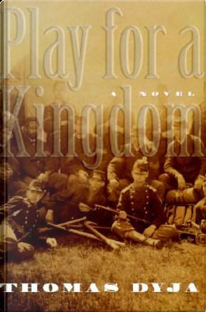Play for a Kingdom by Thomas Dyja