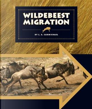 Wildebeest Migration by E. Carmichael