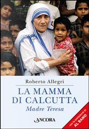 La mamma di Calcutta by Roberto Allegri