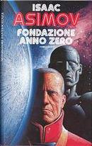 Fondazione anno zero by Isaac Asimov