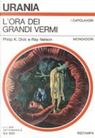 L'ora dei grandi vermi by Ray Nelson, Philip K. Dick