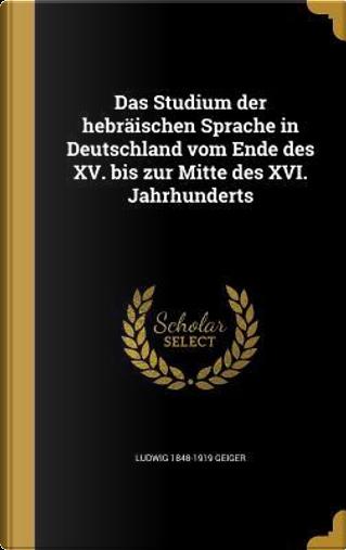 GER-STUDIUM DER HEBRAISCHEN SP by Ludwig 1848-1919 Geiger