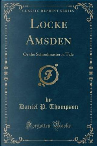 Locke Amsden by Daniel P. Thompson