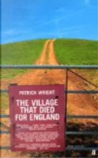 Village That Died For England Revised Edition by Patrick Wright