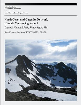 North Coast and Cascades Network Climate Monitoring Report by U.S. Department of the Interior