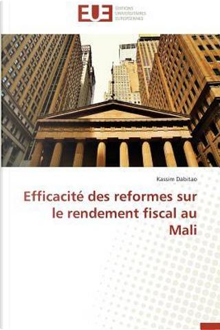 Efficacite des Reformes Sur le Rendement Fiscal au Mali by Dabitao-K