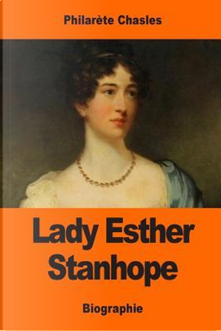 Lady Esther Stanhope by Philarète Chasles
