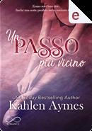 Un passo più vicino by Kahlen Aymes
