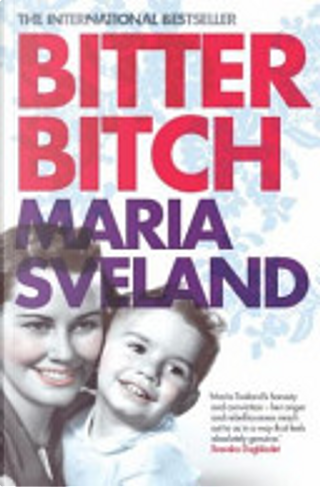 Bitter Bitch by Maria Sveland