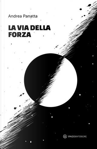La via della forza by Andrea Panatta