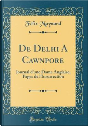 De Delhi A Cawnpore by Félix Maynard
