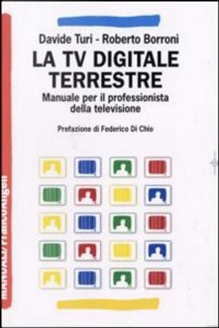 La Tv digitale terrestre by Davide Turi, Roberto Borroni