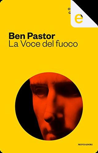 La voce del fuoco by Ben Pastor