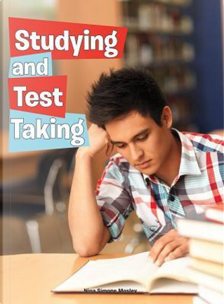 Studying and Test Taking by Nina Simone Mosley
