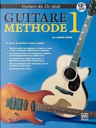 21st Century Guitar Method 1 by Aaron Stang