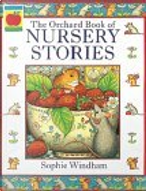 The Orchard Book of Nursery Stories by Sophie Windham
