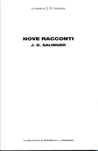Nove racconti by J.D. Salinger