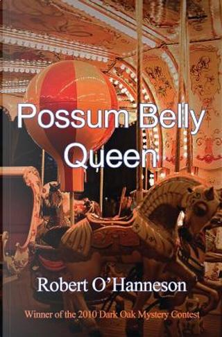 Possum Belly Queen by Robert O'Hanneson